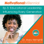 Artwork for 05: Leadership in Education Influencing Every Generation with Dr. Mary Hemphill