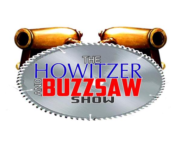 The Howitzer and Buzz-saw Show show image