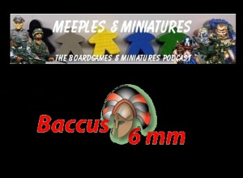 Meeples & Miniatures Episode 18 - Interview with Baccus Miniatures