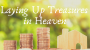 Artwork for Laying Up Treasures in Heaven