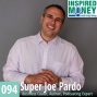 Artwork for 094: Business, Hustle and Legacy with Super Joe Pardo