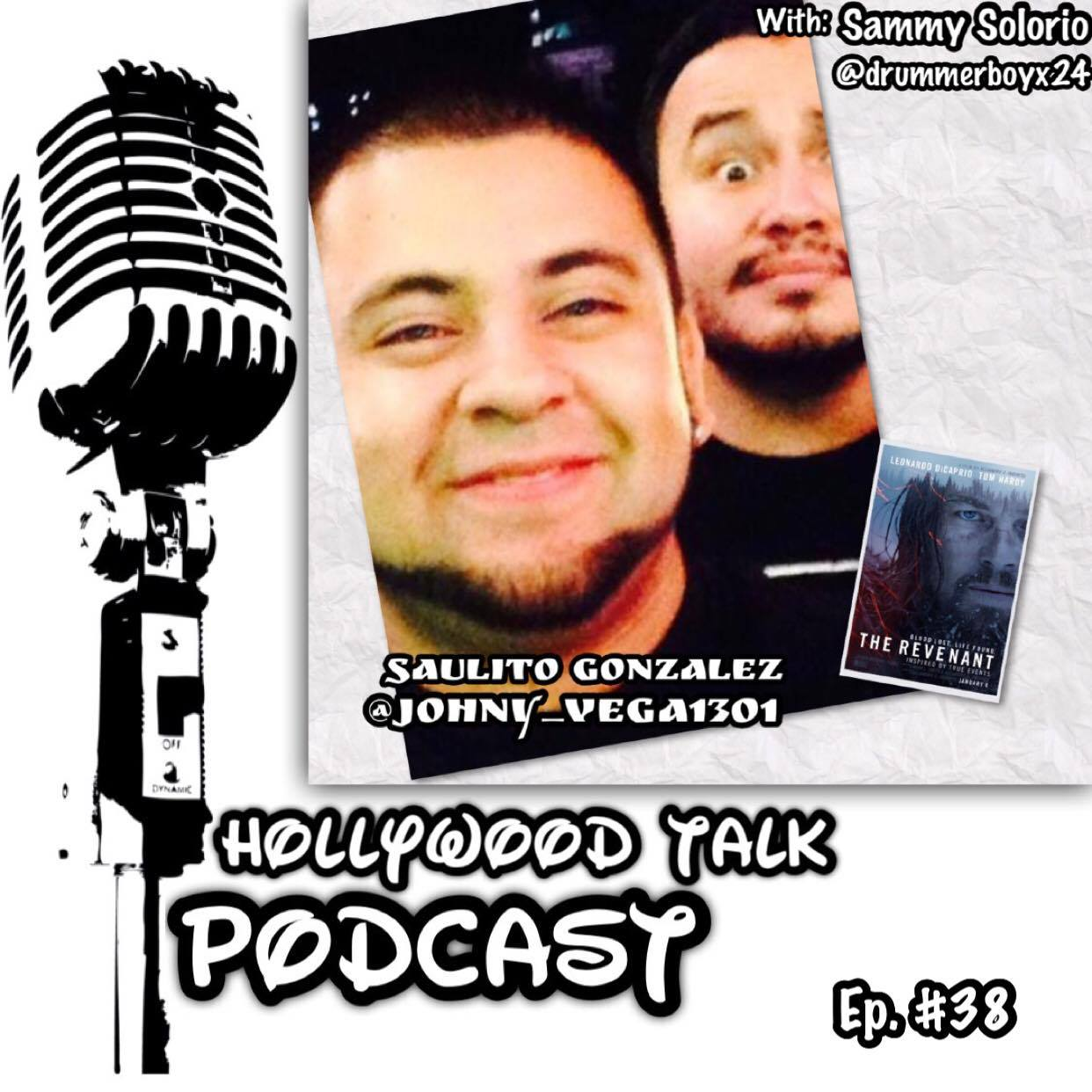 #38 HTP with Sammy Solorio - THE REVENANT Movie Review (Spoiler Alert) - @johnny_vega1301