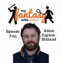 Artwork for My Fantasy Wife Ep. #153 with comedian guest ADAM CAYTON-HOLLAND!