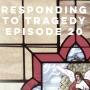 Artwork for Episode 20: Responding to Tragedy