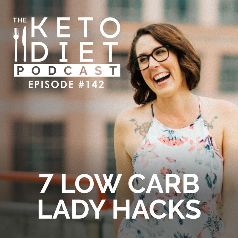 #142 7 Low Carb Lady Hacks