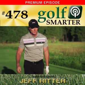 478 Premium: The Joy of Putting with Jeff Ritter