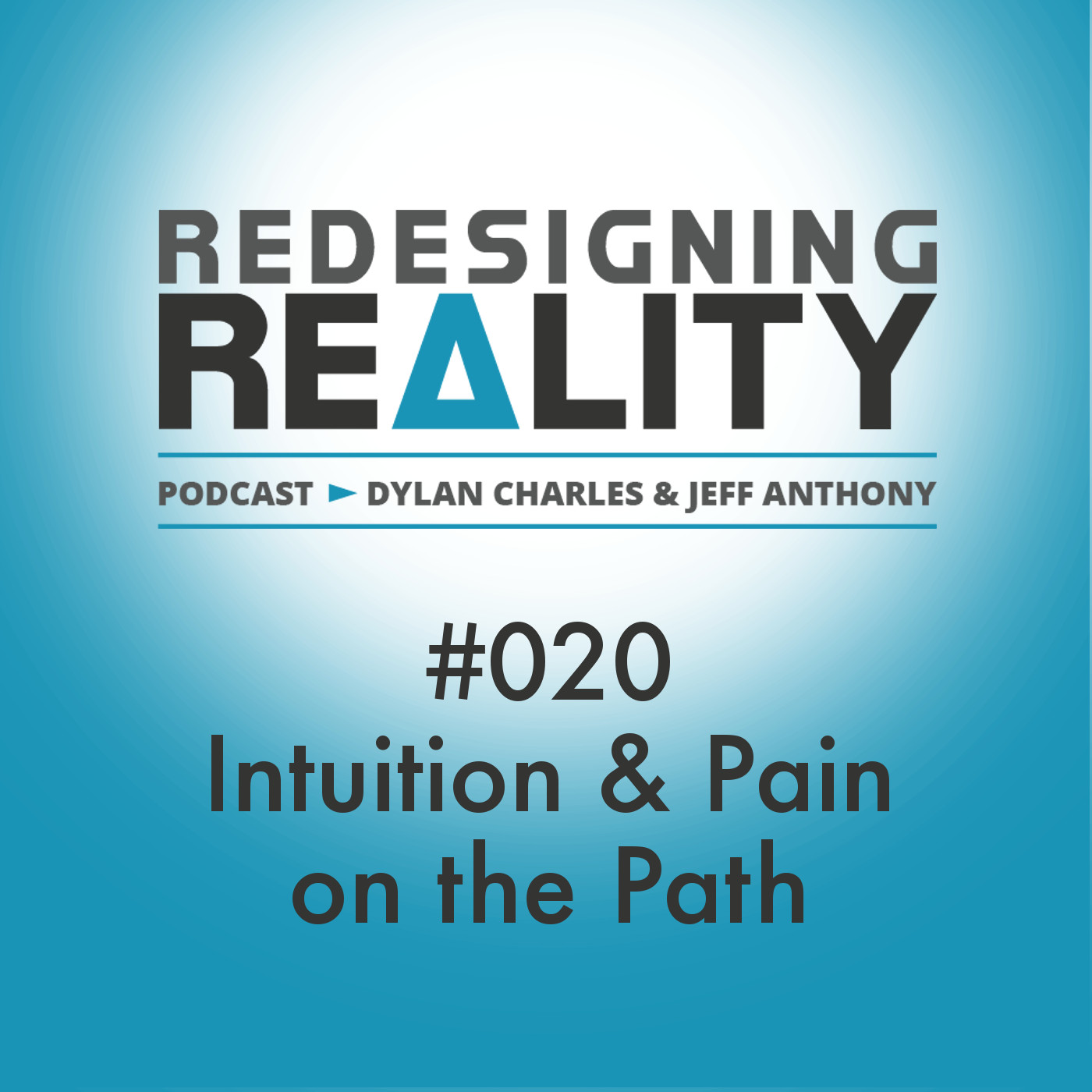 Artwork for Redesigning Reality #020 - Intuition & Pain on the Path