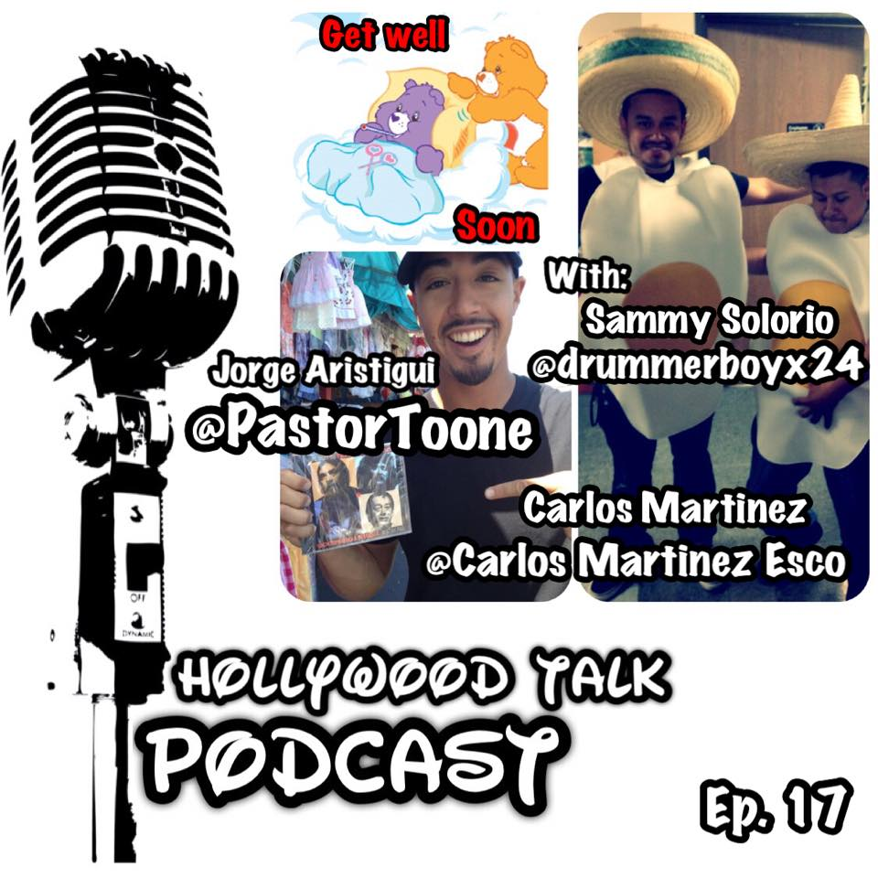 "#17 Hollywood Talk with Sammy Solorio - Carlos ""Aswarswars"" Martinez & George ""Toone"" Aristigui"