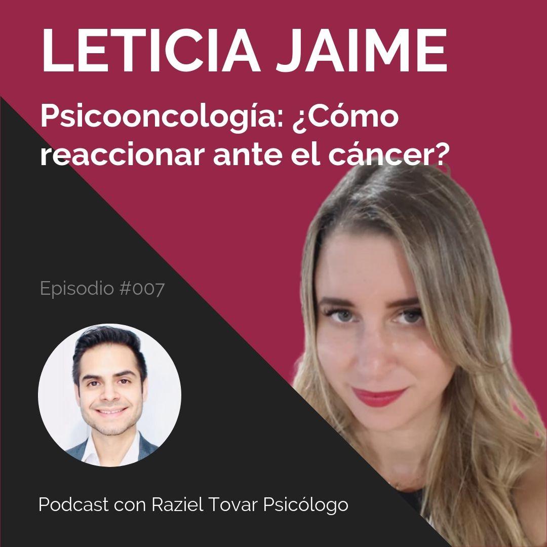 007 Psicooncología: ¿Cómo reaccionar ante el cáncer? - Leticia Jaime