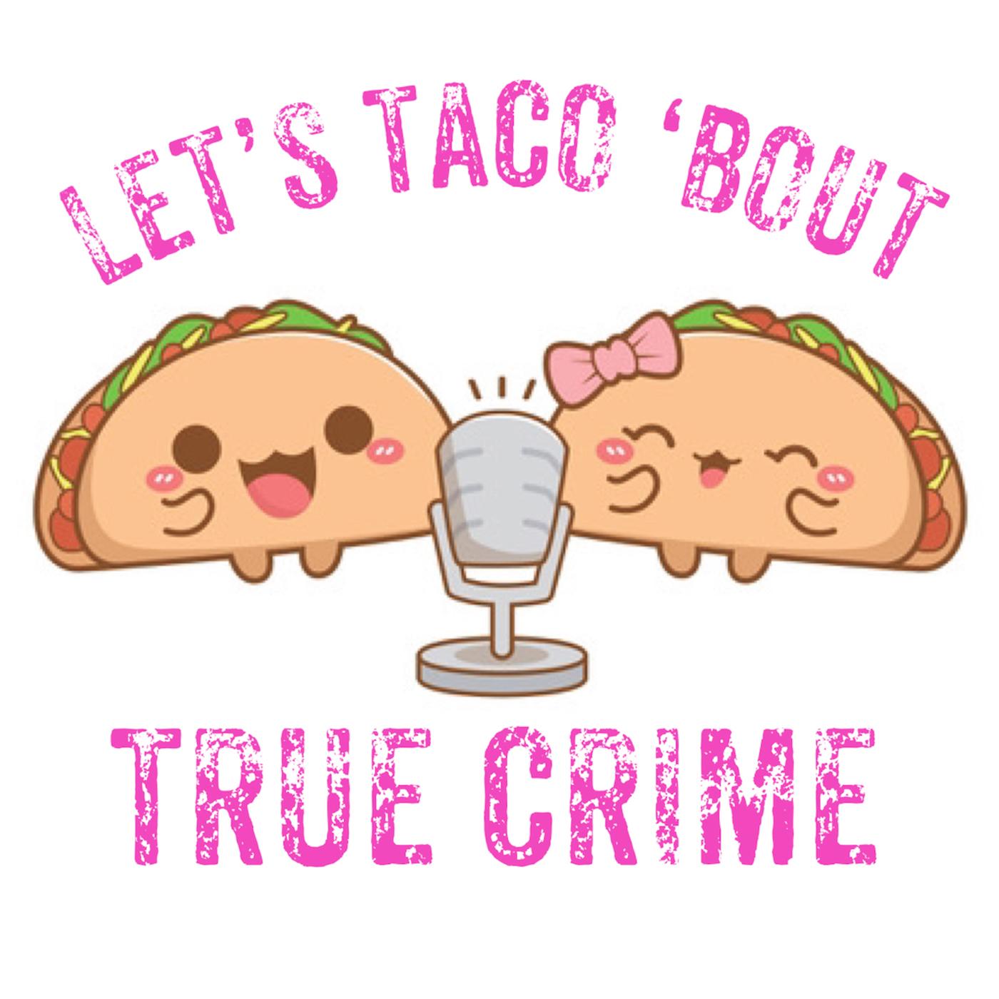 Let's Taco 'Bout True Crime show art