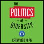 Artwork for 76: The Politics of Diversity – Cathy Ngo