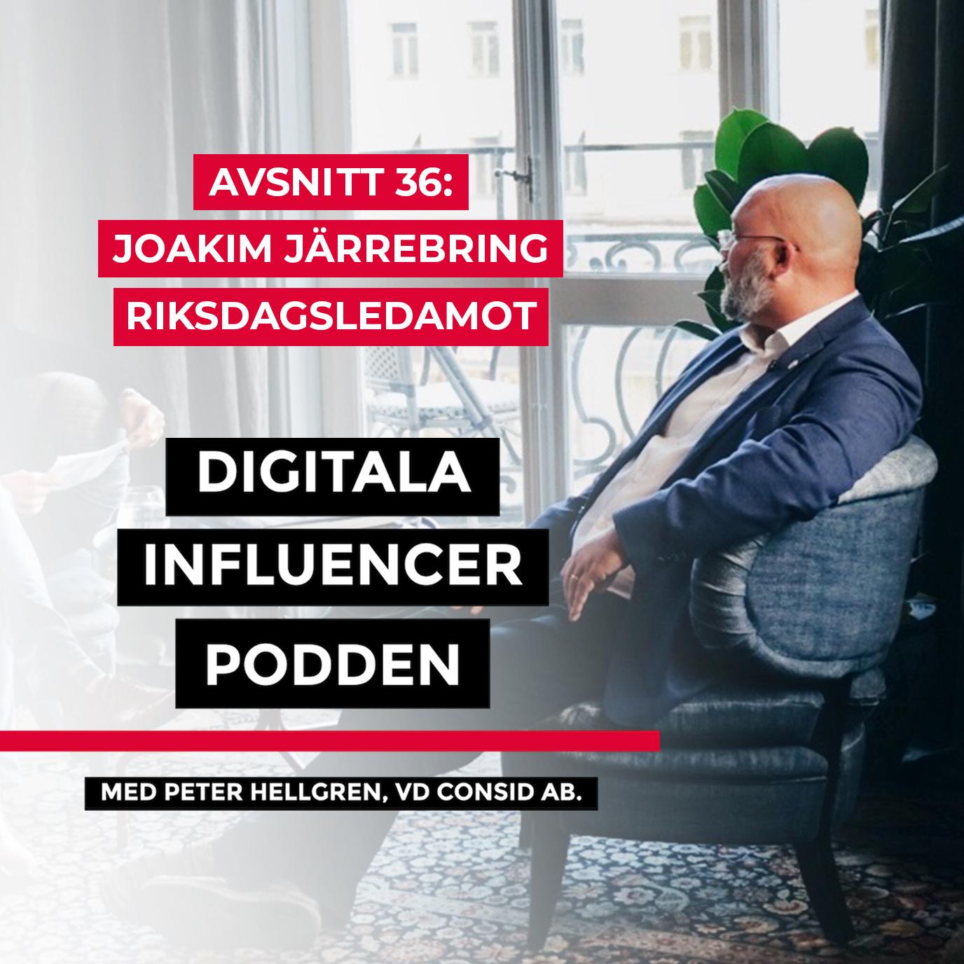 36. Joakim Järrebring, riksdagsledamot – hur jobbar man med digitalisering på riksdagsnivå?