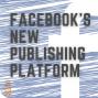 Artwork for 080 Facebook's New Publishing Platform