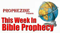 VIDEO - Prophezine's This Week in Bible Prophecy 01-05-08