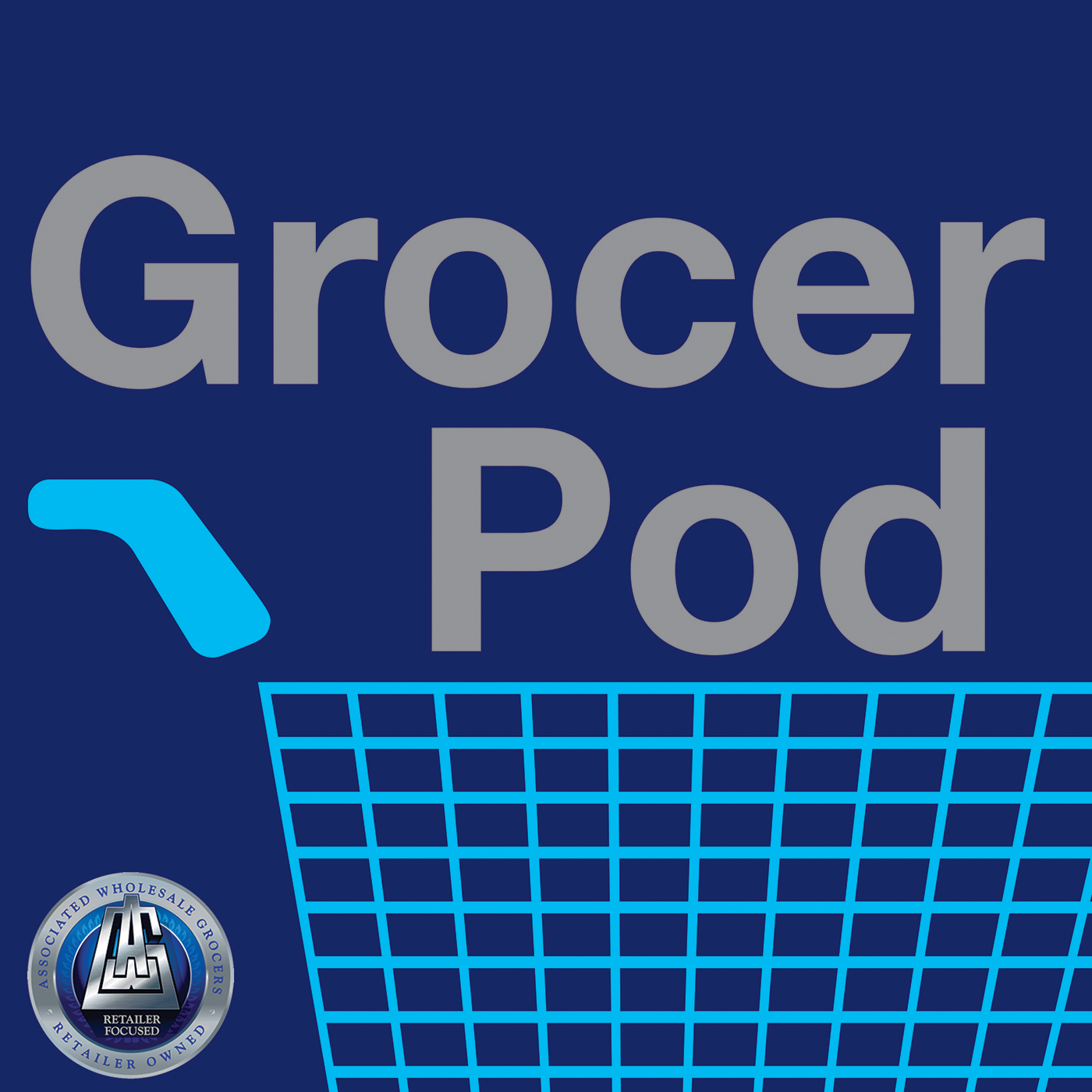 Grocer Pod -  Presented by AWG - Grocery, Marketing and more show art