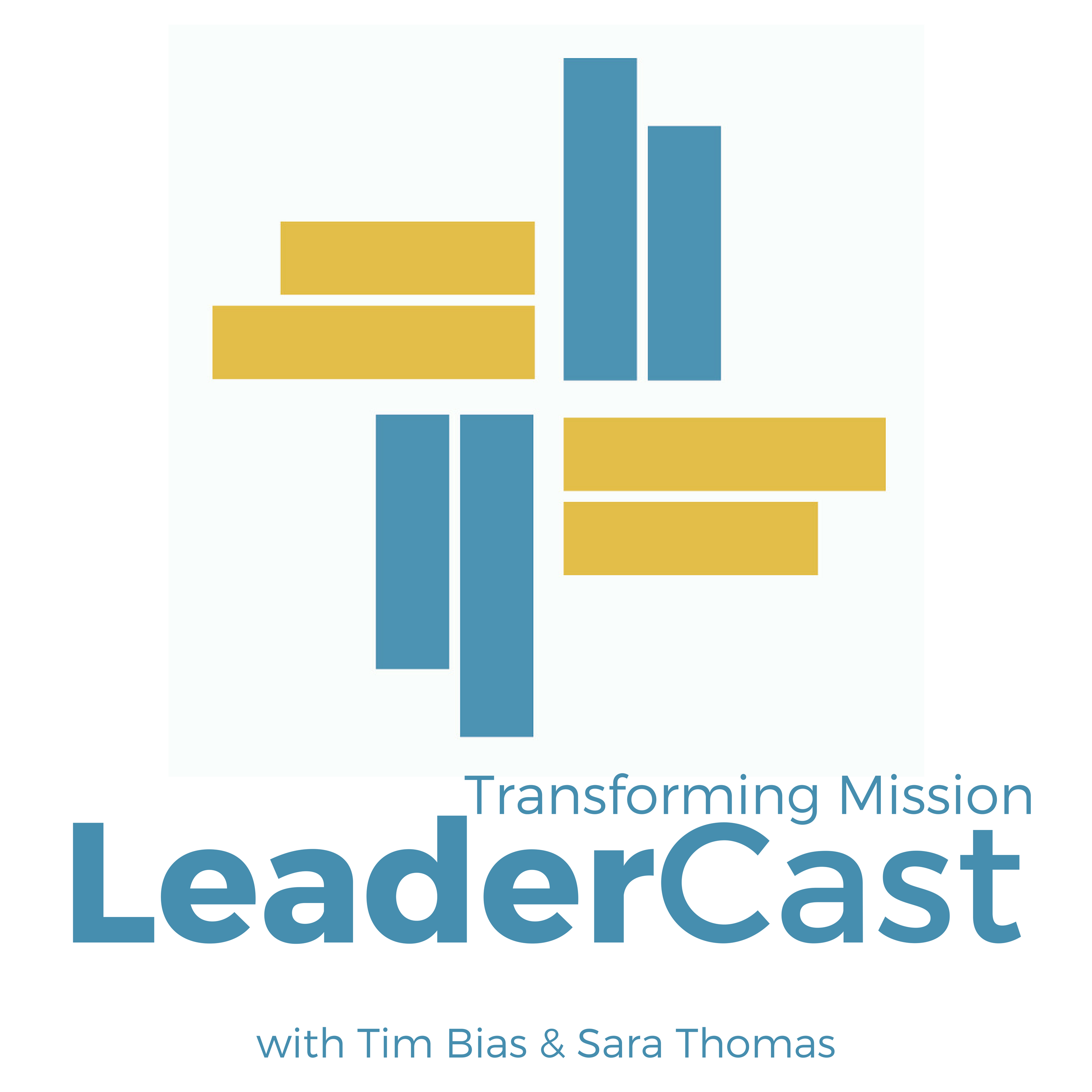 Transforming Mission LeaderCast with Tim Bias & Sara Thomas show art