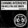Artwork for Cunning Interviews: Ron Wells PKA Jack Smooth (Part 1)