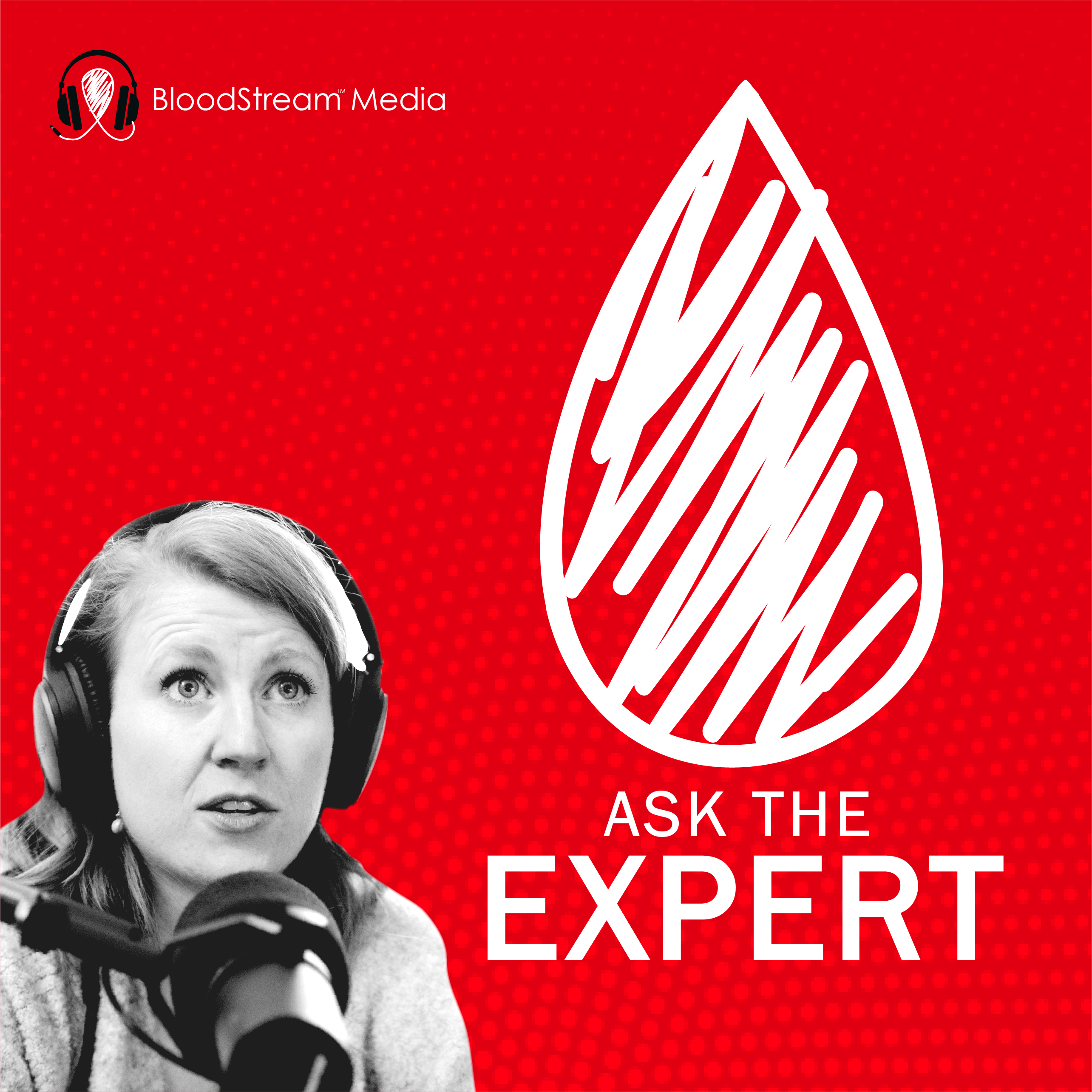 Ask The Expert - A BloodStream Media Podcast show art