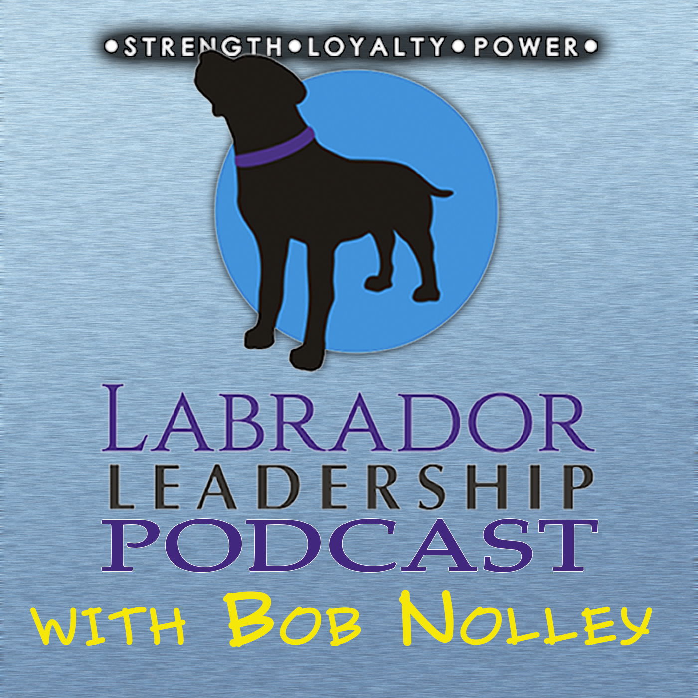 Labrador Leadership Podcast With Bob Nolley show art