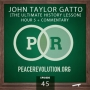 Artwork for Peace Revolution episode 045: The Ultimate History Lesson with John Taylor Gatto / Hour 5 + Commentary