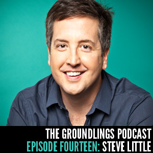 The Groundlings Podcast 14: Steve Little