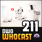 DWO WhoCast - #211 - Doctor Who Podcast