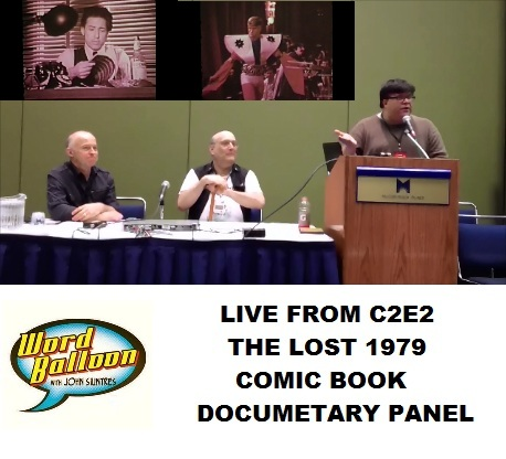 Word Balloon Podcast The 1979 Lost Comic Books Documentary Panel at C2E2