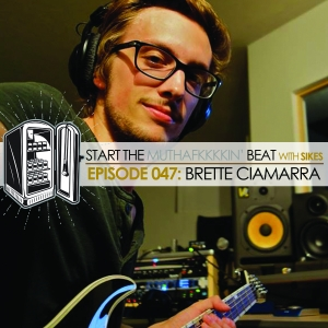 Start The Beat 047: BRETTE CIAMARRA