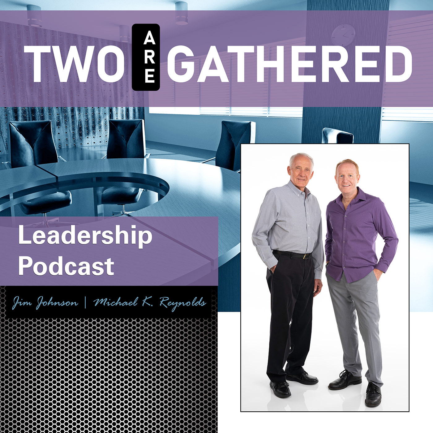 Two Are Gathered Leadership Podcast show art