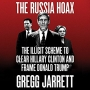 Artwork for Show 3129 Book- The Russia Hoax The Illicit Scheme to Clear Hillary Clinton and Frame Donald Trump.
