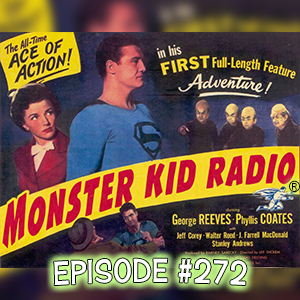Monster Kid Radio #272 - Superman and the Mole Men with Joe Stuber