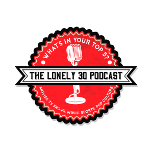The Lonely 30 Podcast