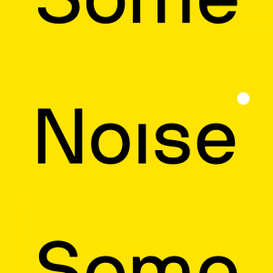 Some Noise