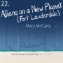 Artwork for 22. Aliens on a New Planet (Fort Lauderdale) - Mary McCarty