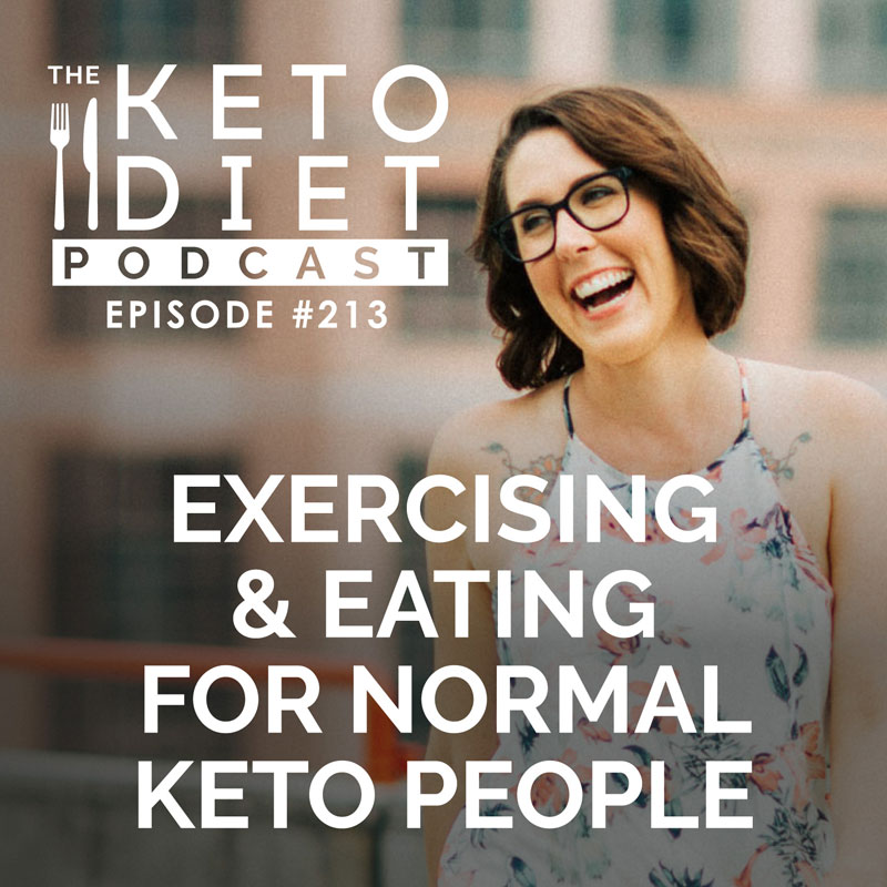 #213 Exercising & Eating for Normal Keto People
