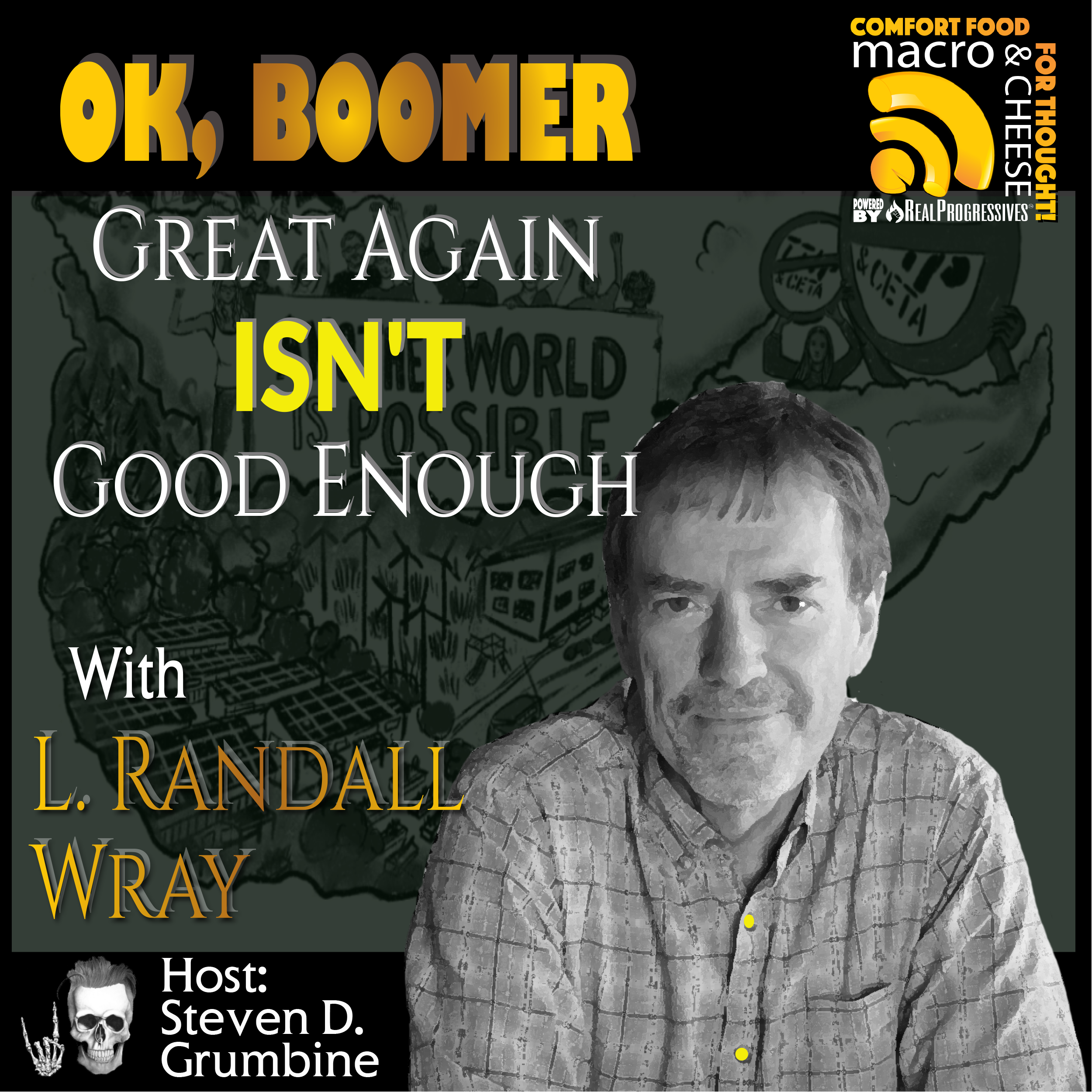OK, Boomer. Great Again Isn't Good Enough with L. Randall Wray