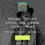 Artwork for Outlaws, Private Cities, and General Stark - FF031
