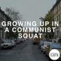 Artwork for Bonus Episode 9: What I Learned Growing Up In A Communist Squat