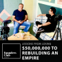 Artwork for Lessons from Losing $50,000,000 to Rebuilding an Empire ft. Rod Khleif