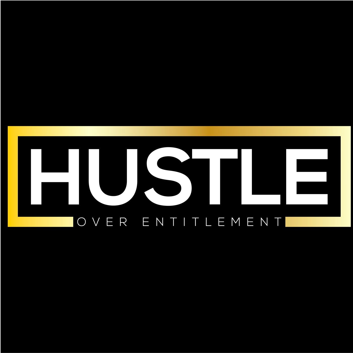 Hustle Over Entitlement show art