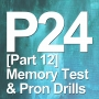 Artwork for P24 [Part 12] Memory Test & Pronunciation Drills for part 11