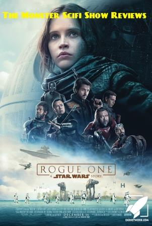 The Monster Scifi Show Podcast - Rogue One A Star Wars Story and Tribute to Carrie Fisher