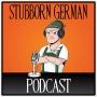 Artwork for Stubborn German Podcast Season 01 Episode 08