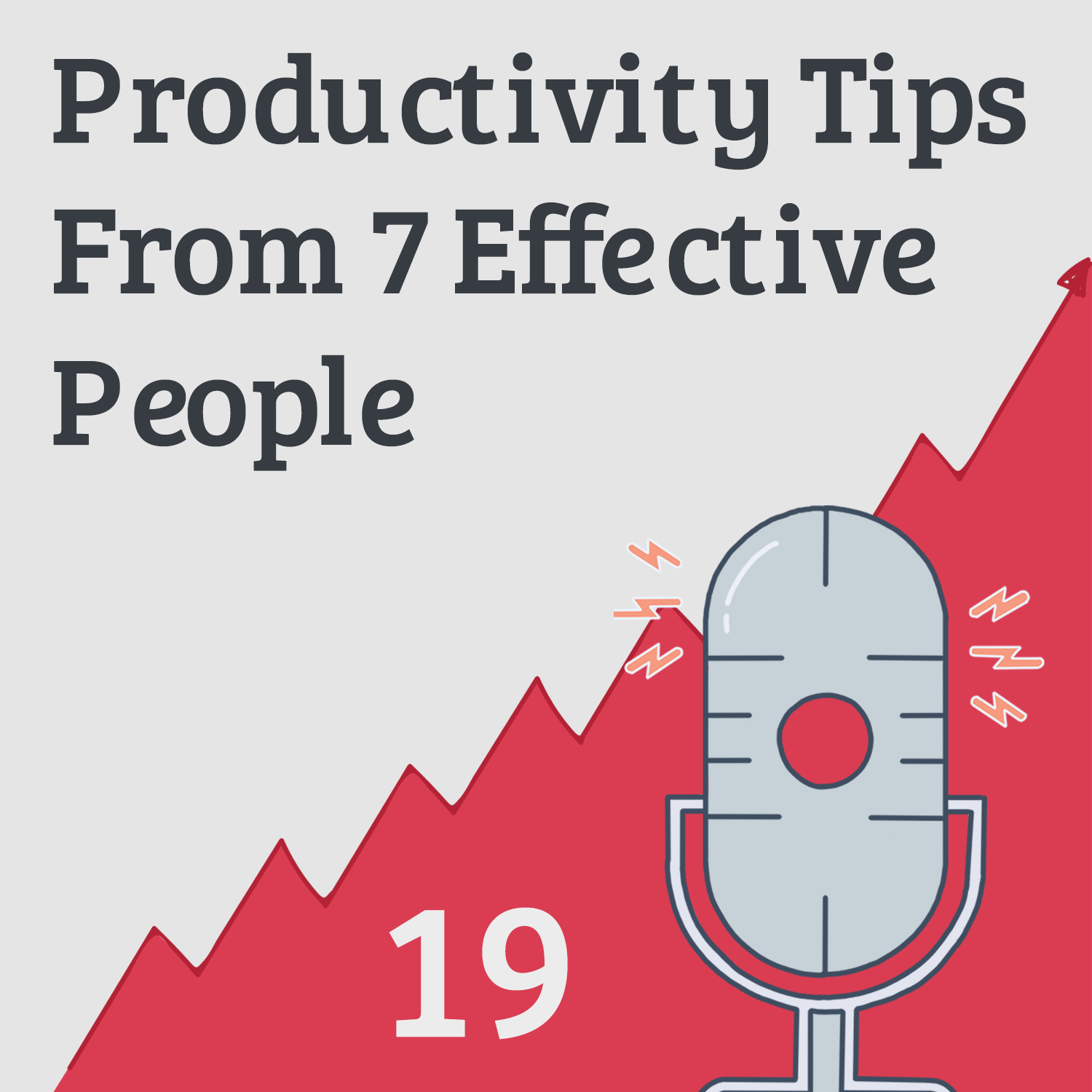 7 Highly Effective People Reveal Their Favorite Productivity Hacks