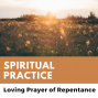 Artwork for Loving Prayer of Repentance