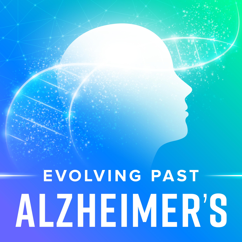 Evolving Past Alzheimer's show art