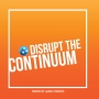 Artwork for Coming Soon: Disrupt the Continuum