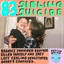 Artwork for 83. Sibling Suicide