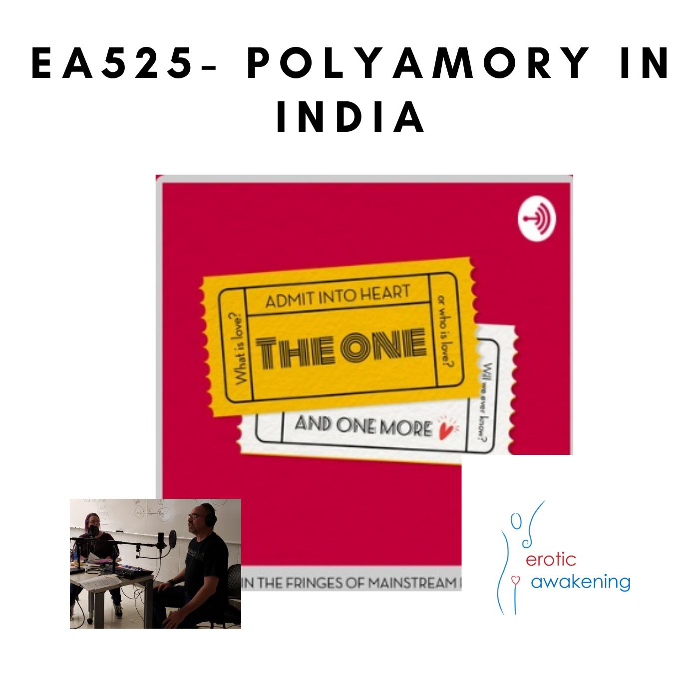 Erotic Awakening Podcast - EA525 – Polyamory In India
