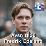 Artwork for Avsnitt 36 - Fredrik Edeland